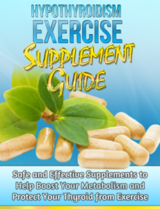 The Hypothyroidism Exercise Revolution Supplement Guide